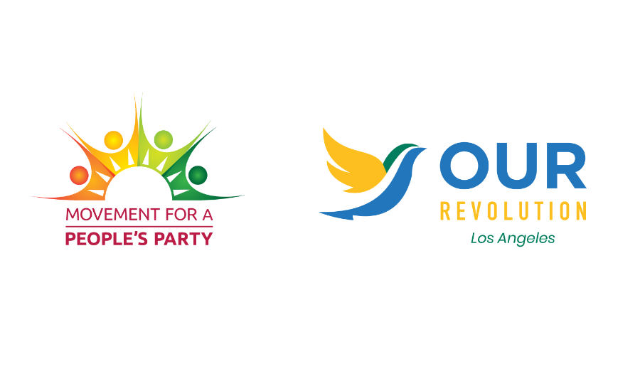 "Our Revolution Los Angeles Joins the Movement for a People's Party, CALLS ON ALL GROUPS TO TAKE ""THE NEXT STEP IN THE POLITICAL REVOLUTION"""