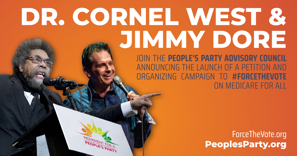 Dr. Cornel West and Jimmy Dore join the People's Party Advisory Council, launch MPP organizing campaign to Force The Vote on Medicare for all