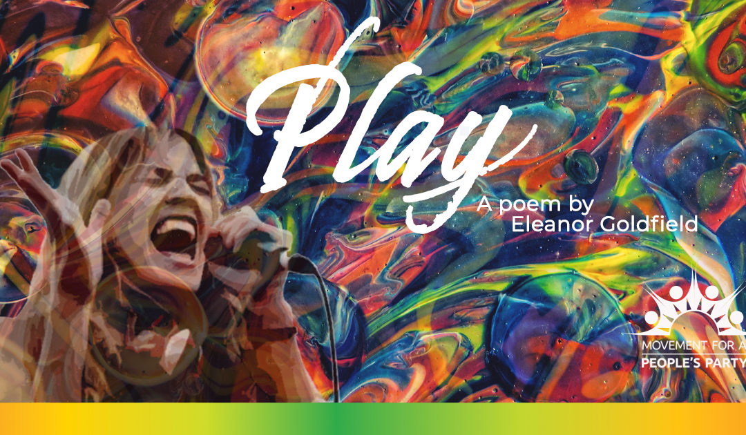 Play – A Poem by Eleanor Goldfield
