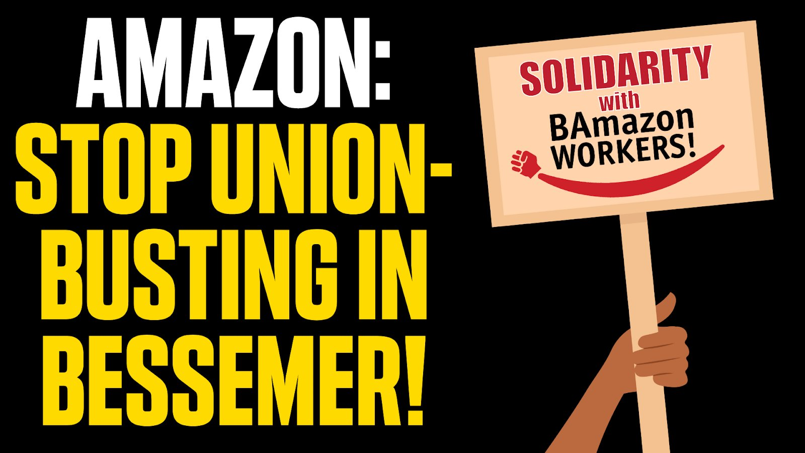 Vote to Support Unionizing Amazon Workers in Alabama