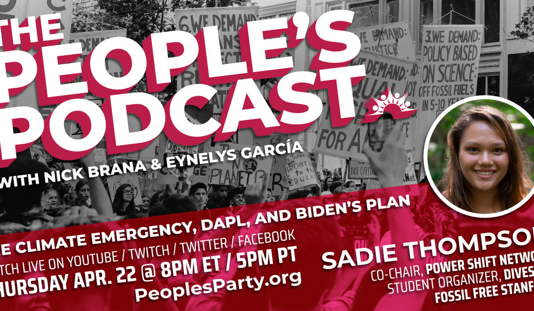 The People's Podcast: Climate Emergency, DAPL, & Biden's Plan