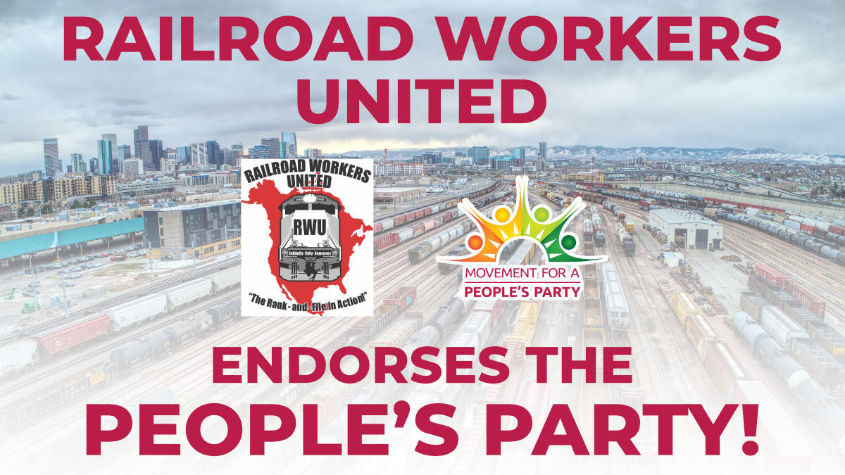Railroad Workers United Endorses the People's Party