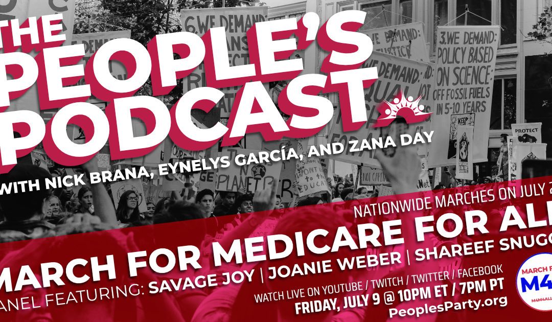 The People's Podcast: People's Party Joins the March for Medicare for All